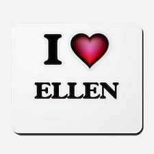 I Love Ellen Mousepad