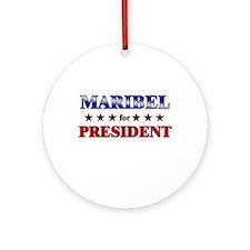 MARIBEL for president Ornament (Round)