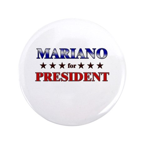 "MARIANO for president 3.5"" Button"