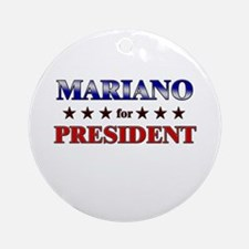 MARIANO for president Ornament (Round)
