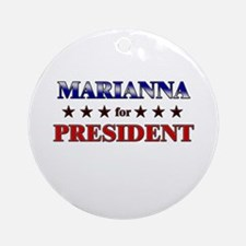 MARIANNA for president Ornament (Round)