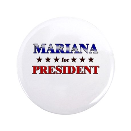 "MARIANA for president 3.5"" Button"