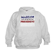MARIAM for president Hoodie