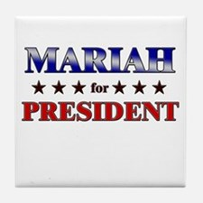 MARIAH for president Tile Coaster