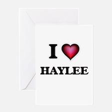 I Love Haylee Greeting Cards