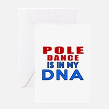 Pole Dance Is In My DNA Greeting Card