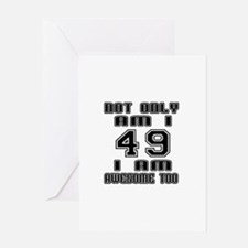 Not Only I Am 49 I Am Awesome Too Greeting Card