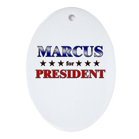 MARCUS for president Oval Ornament