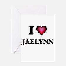 I Love Jaelynn Greeting Cards