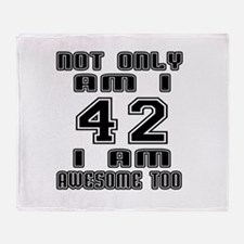 Not Only I Am 42 I Am Awesome Too Throw Blanket