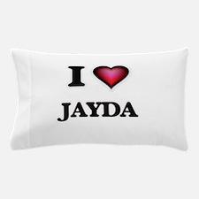 I Love Jayda Pillow Case