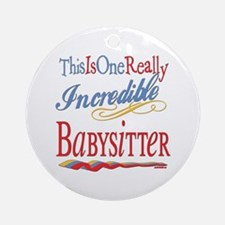 Incredible Babysitter Ornament (Round)