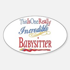 Incredible Babysitter Oval Decal