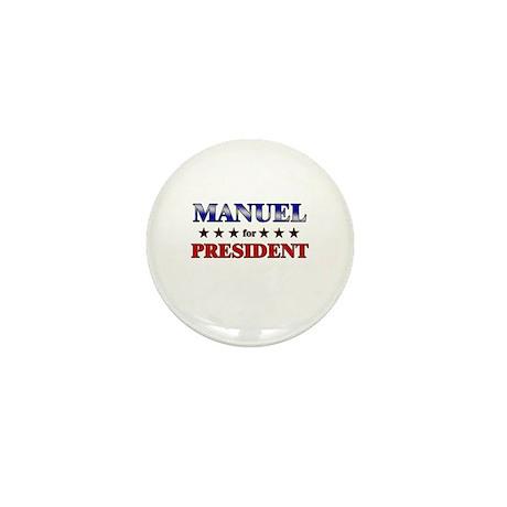 MANUEL for president Mini Button