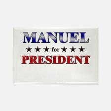 MANUEL for president Rectangle Magnet