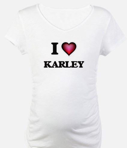 I Love Karley Shirt