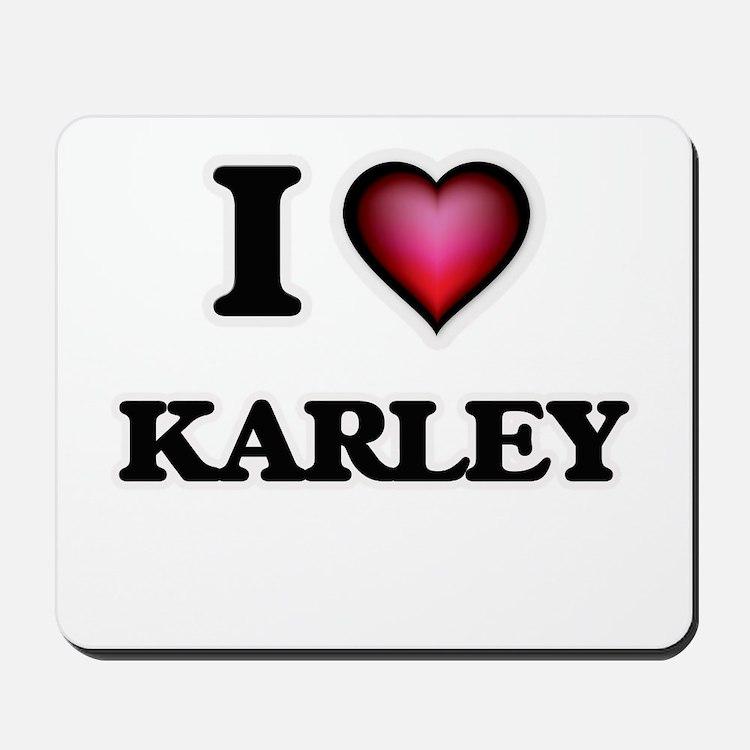 I Love Karley Mousepad