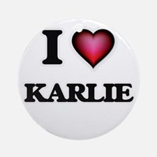 I Love Karlie Round Ornament