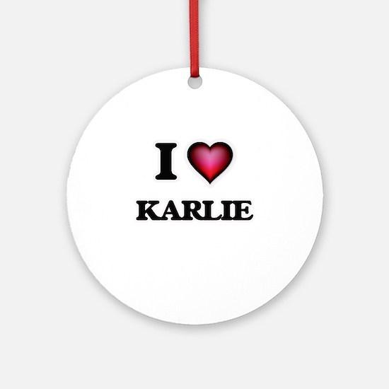 I Love Karlie Round Ornament