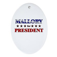 MALLORY for president Oval Ornament