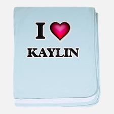 I Love Kaylin baby blanket