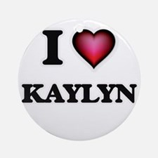 I Love Kaylyn Round Ornament