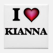I Love Kianna Tile Coaster