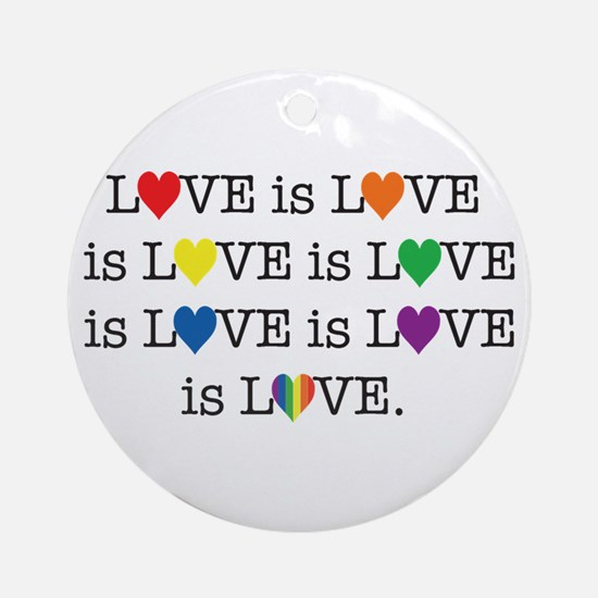 Love Is Love Round Ornament