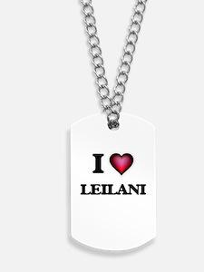 I Love Leilani Dog Tags