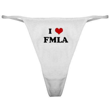 I Love FMLA Classic Thong