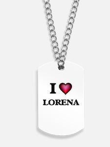 I Love Lorena Dog Tags