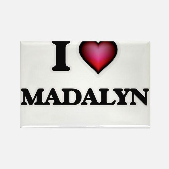 I Love Madalyn Magnets