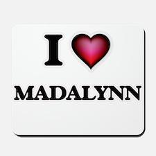 I Love Madalynn Mousepad