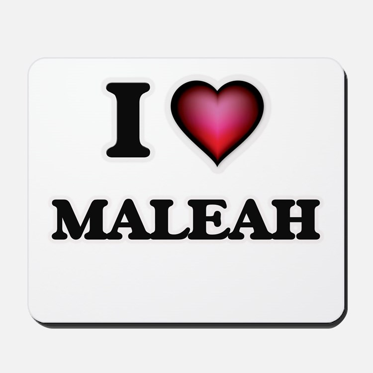 I Love Maleah Mousepad