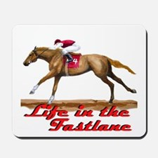 Race Horse, Life in the Fastl Mousepad