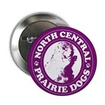 "North Central Prairie Dogs 2.25"" Button (10 pack)"