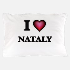 I Love Nataly Pillow Case