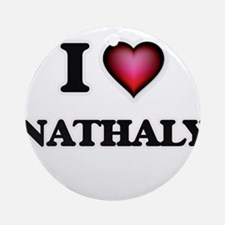 I Love Nathaly Round Ornament