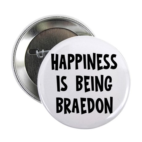 "Happiness is being Braedon 2.25"" Button"