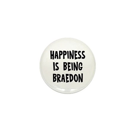 Happiness is being Braedon Mini Button (10 pack)