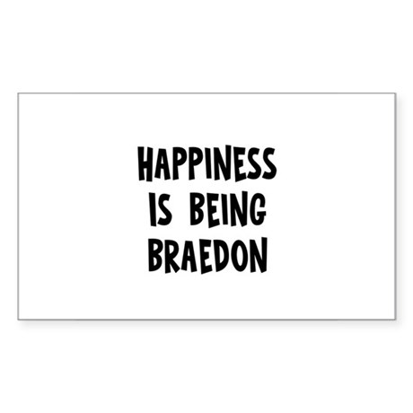 Happiness is being Braedon Rectangle Sticker