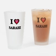 I Love Sarahi Drinking Glass