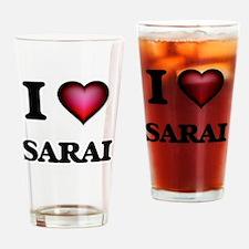 I Love Sarai Drinking Glass