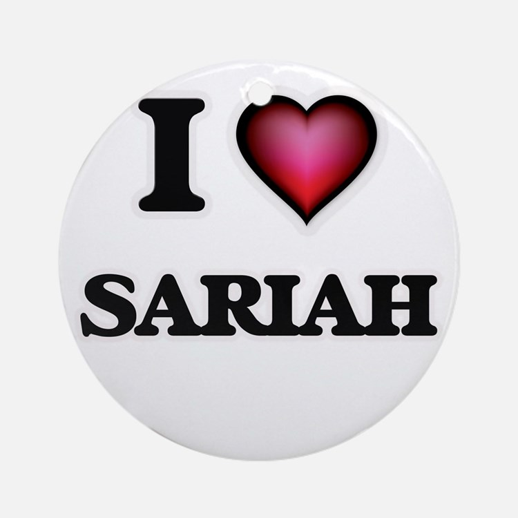 I Love Sariah Round Ornament
