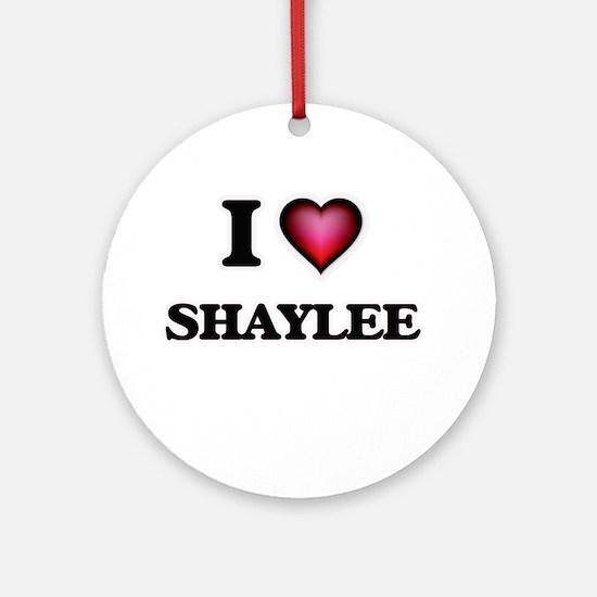 I Love Shaylee Round Ornament