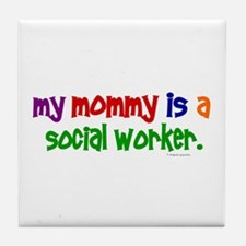 My Mommy Is A Social Worker (PRIMARY) Tile Coaster