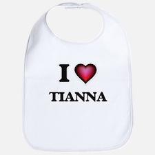I Love Tianna Bib