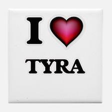 I Love Tyra Tile Coaster