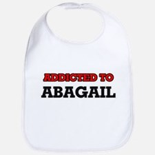 Addicted to Abagail Bib