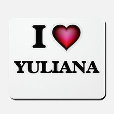 I Love Yuliana Mousepad